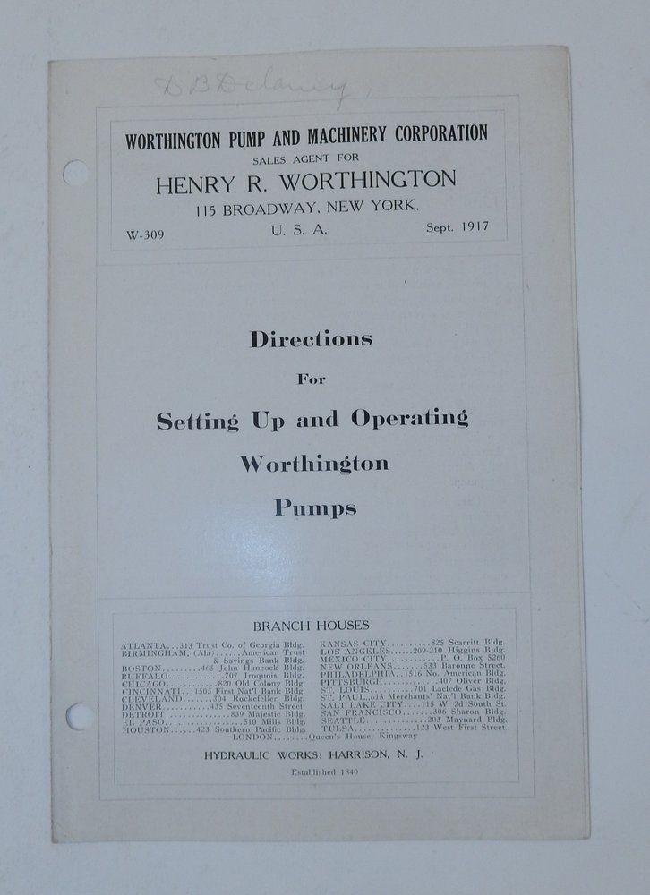 Brochure W. 309 Sept 1917 : Directions for setting up and operating Worthington Pumps. Worthington Pump, Machinery Corporation.