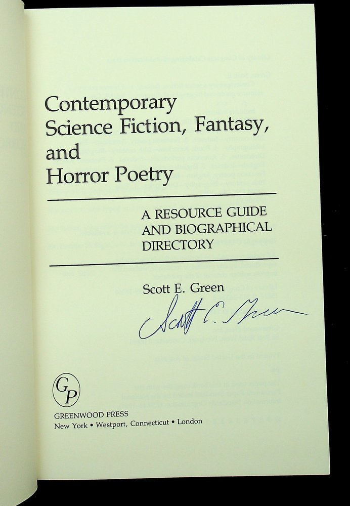 Contemporary Science Fiction, Fantasy, and Horror Poetry : A Resource Guide and Biographical Directory. Scott E. Green.