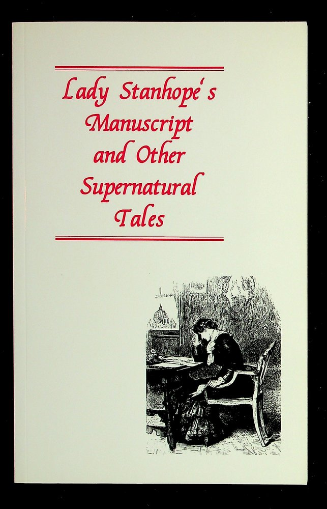 Lady Stanhope's Manuscript and Other Supernatural Tales. Lady Stanhope, Barbara Roden.