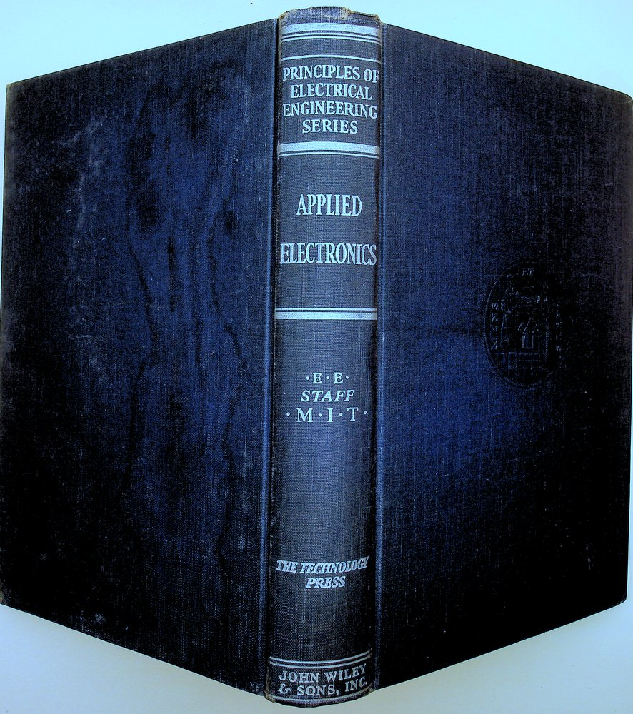 Principles of Electrical Engineering Series: Applied Electronics : A First course in electronics, electron tubes, and associated circuits. by Members of the Staff of the Department of Electrical Engineering Massachusetts Institute of Technology.