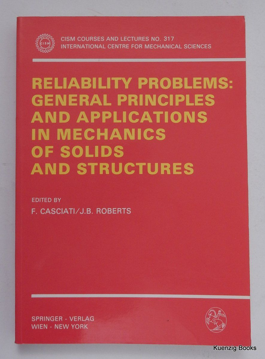 Reliability Problems: General Principles and Applications in Mechanics of Solids and Structures. F. Casciati, J. B. Roberts.