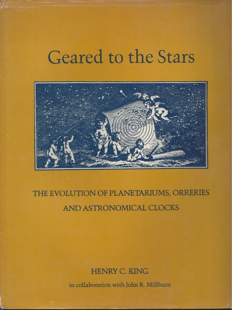 Geared to the Stars : The Evolution of Planetariums, Orreries, and Astronomical Clocks