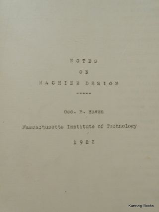 Notes on Machine Design : Geo. B. Haven : Massachusetts Institute of Technology