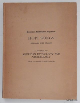 Hemenway Southwestern Expedition : Hopi Songs ... a Journal of American Ethnology and Archaeology Fifth and Concluding Volume. Benjamin Ives Gilman.