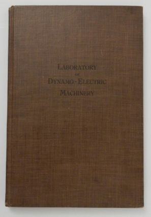 Notes : Laboratory of Dynamo-Electric Machinery : For the Use of Students in the Lowell Institute...