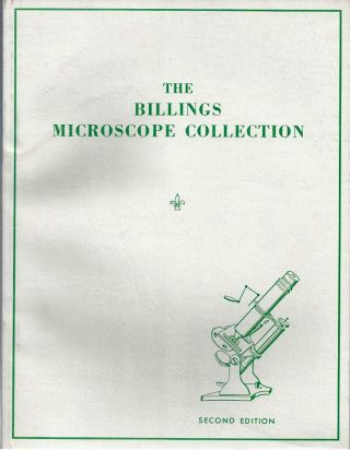 The BILLINGS MICROSCOPE COLLECTION of the Medical Museum Armed Forces Institute of Pathology....