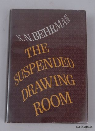 The Suspended Drawing Room. S. N. Behrman