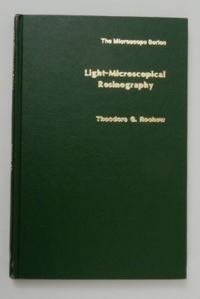Light-Microscopical Resinography. Theodore G. Rochow