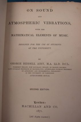 On Sound and Atmospheric Vibrations with the Mathematical Elements of Music ... Second Edition