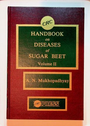 Handbook on Diseases of Sugar Beet - VOLUME 2 ONLY. A. N. Mukhopadhyay