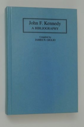 John F. Kennedy: A Bibliography. James N. Giglio, compiler