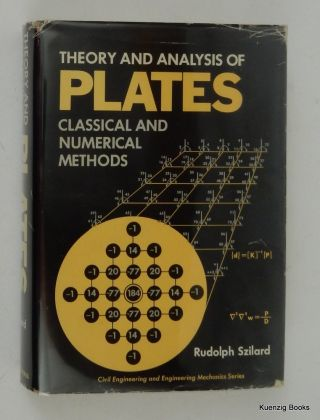 Theory and Analysis of Plates : Classical and Numerical Methods. Rudolph Szilard