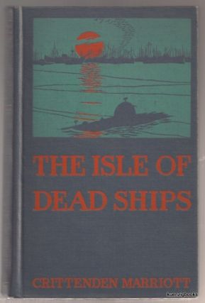 The Isle of Dead Ships. Crittenden Marriott