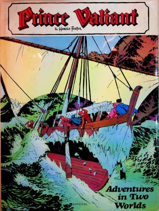 Prince Valiant Volume Four : Adventures in Two Worlds. Harold R. Foster