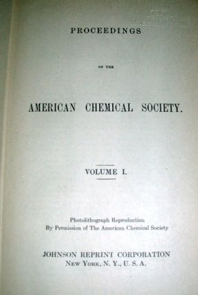 Proceedings of the American Chemical Society Volumes 1 and 2, 1876-1878. The American Chemical...