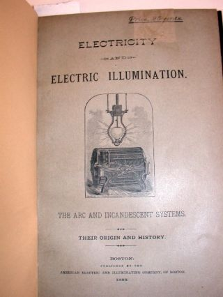 The System of Arc Lighting of the American Electric and Illuminating Co of Boston, Fully Explained. American Electric and Illuminating Company.