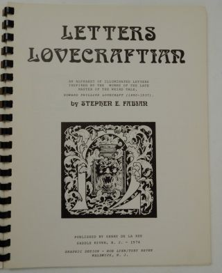 Letters Lovecraftian - an Alphabet of Illuminated Letters Inspired by the Works of the Late Master of the Weird Tale, Howard Phillips Lovecraft (1890-1937)