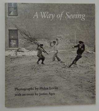 A Way of Seeing. Helen Levitt, James Agee