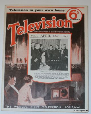 Television. The Official Organ of the Television Society April 1928 Vol. 1. No. 2. Early Television, A. Dinsdale.