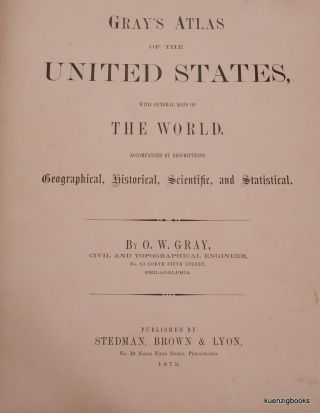 Gray's Atlas of the United States, with General Maps of The World, accompanied by descriptions Geographical, Historical, Scientific, and Statistical.