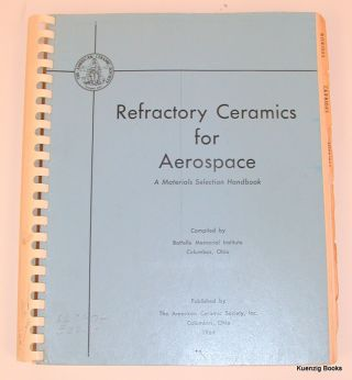 Refractory Ceramics for Aerospace a Materials Selection Handbook. J. R. Hague, J. F. Lynch, A....