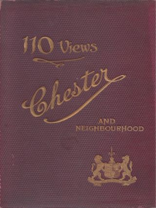One Hundred and Ten Views Chester and District. Phillipson, Golder