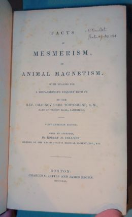 Facts in Mesmerism, or Animal Magnetism. With Reasons for a Dispassionate Inquiry Into it