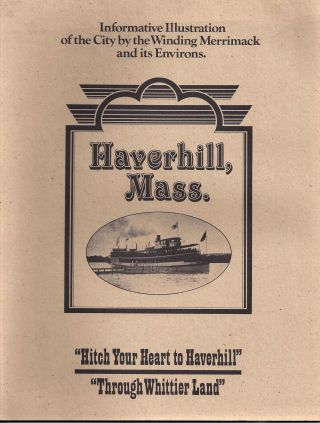 Haverhill, Mass. - Informative Illustration of the City by the Winding Merrimack and Its Environs...