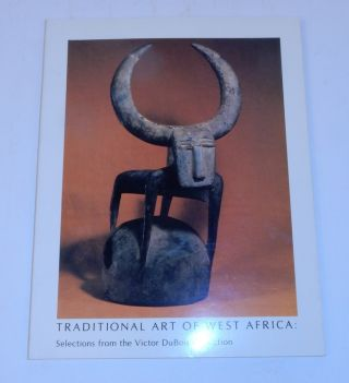 Traditional Art of West Africa: Selections from the Victor DuBois Collection. Maude Southwell...