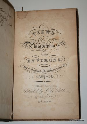 Views in Philadelphia and its Environs, from original Drawings taken in 1827-30. Cephas Grier Childs.