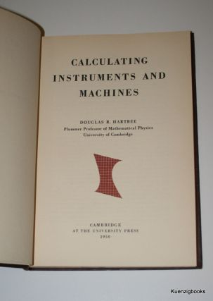 Calculating Instruments and Machines. Douglas R. Hartree.