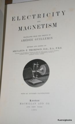 Electricity and Magnetism. Amedee Guillemin, Silvanus P. Thompson