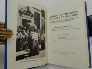 Immigrant Children in American Schools A Classified and Annotated Bibliography with Selected Source Documents