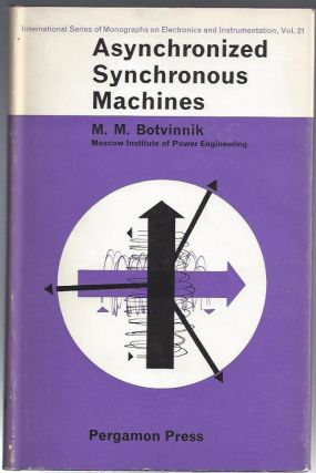 Asynchronized Synchronous Machines. M. M. Botvinnik