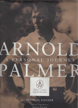 Arnold Palmer A Professional Journey. Thomas Hauser, Arnold Palmer.
