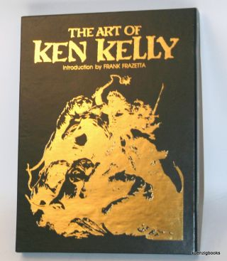 The Art of Ken Kelly. Ken Kelly, Frank Frazetta