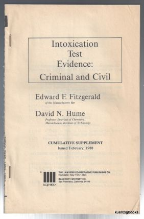 Intoxication Test Evidence : Criminal and Civil Cumulative Supplement February 1988. David N....