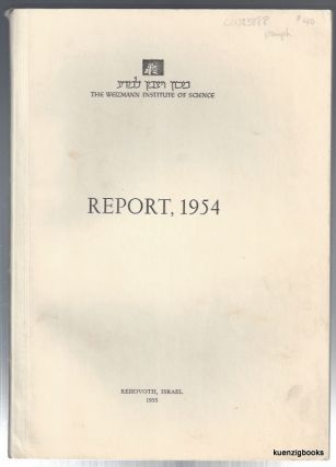 Report of the Weizmann Institute of Science for 1954. Meyer W. Weisgal, Chairman Executive Council.