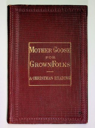 Mother Goose for Grown Folks - A Christmas Reading. Adeline Dutton Train Whitney