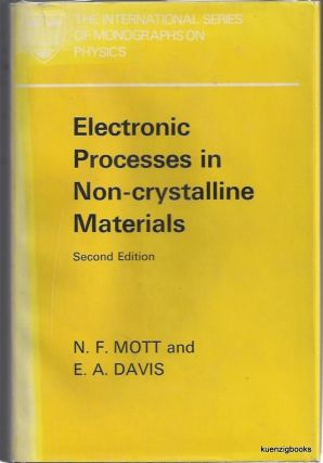 Electronic Processes in Non-crystalline Materials. N. F. Mott, E. A. Davis