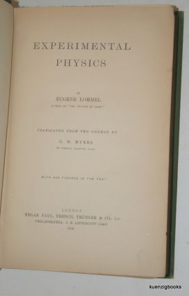 Experimental Physics translated from the German by G. W. Myers. Eugene Lommel, G. W. Myers.