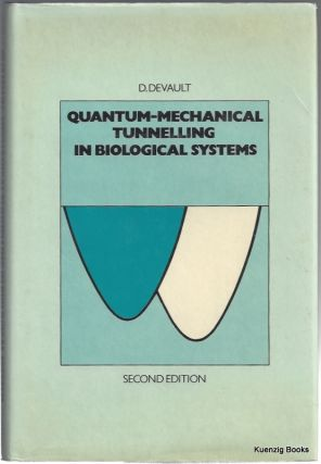 Quantum-Mechanical Tunnelling in Biological Systems. D. DeValut
