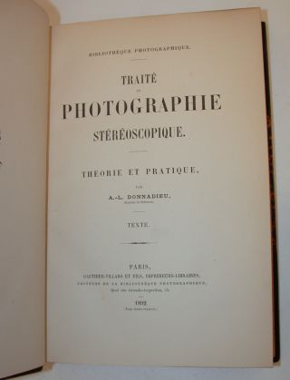 Traite de photographie stereoscopique. Theorie et pratique. BOUND WITH Traite pratique de photographie stereoscopique
