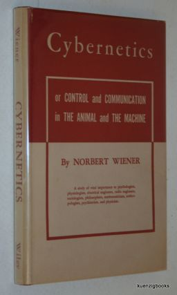 Cybernetics: Or Control and Communication in the Animal and the Machine