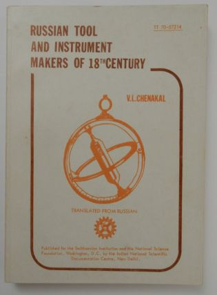 Russian Tool and Instrument Makers of [ the ] 18th Century. V. L. Chenakal