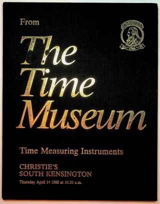 Time Measuring Instruments from The Time Museum for sale by Auction Thursday 14 April 1988 ......