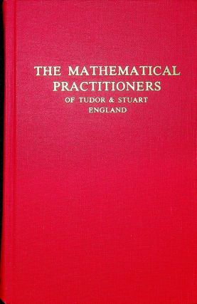 The Mathematical Practitioners of Tudor and Stuart England. E. G. R. Taylor