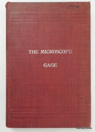 The Microscope - An Introduction to Microscopic Methods and to Histology. Simon Henry Gage