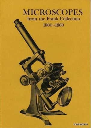 Microscopes From the Frank Collection, 1800-1860. Illustrating the development of the achromatic instrument. R. H. Nuttall.