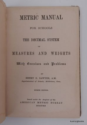 Metric Manual for Schools The Decimal System of Measures and Weights with Exercises and Problems